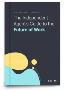 The Future of Work Has Arrived: How Independent Agents Can (and Should) Adapt 1